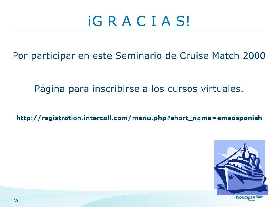¡G R A C I A S! Por participar en este Seminario de Cruise Match 2000