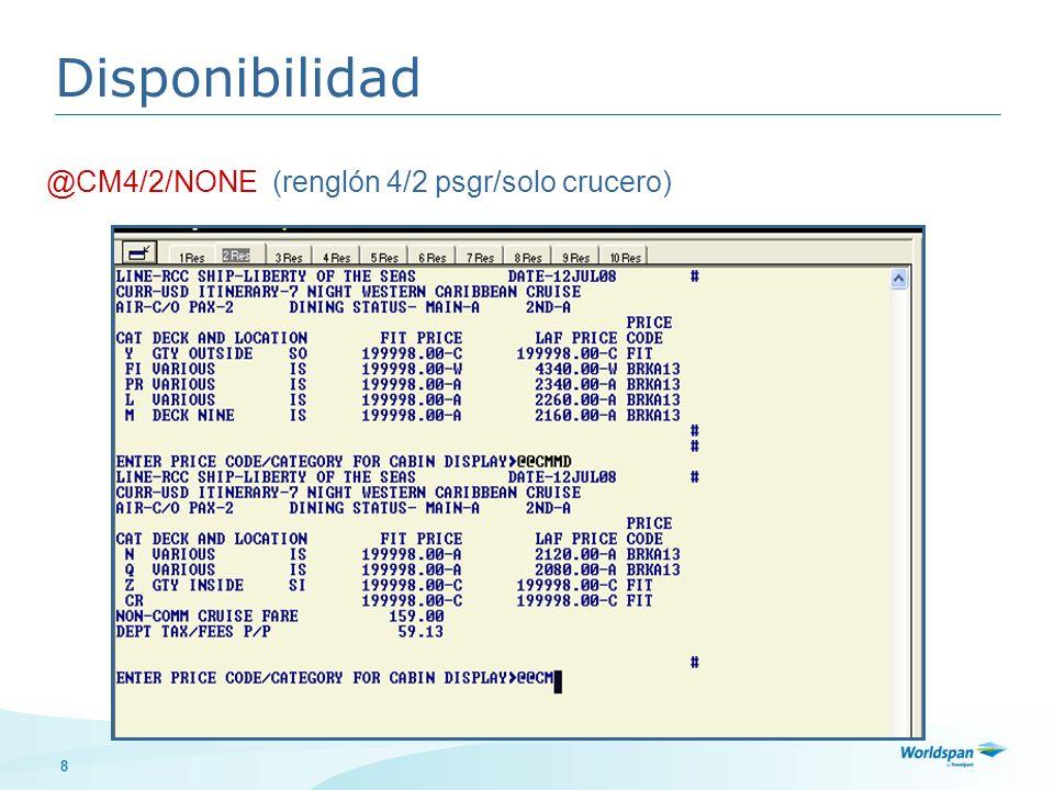Disponibilidad @CM4/2/NONE (renglón 4/2 psgr/solo crucero)