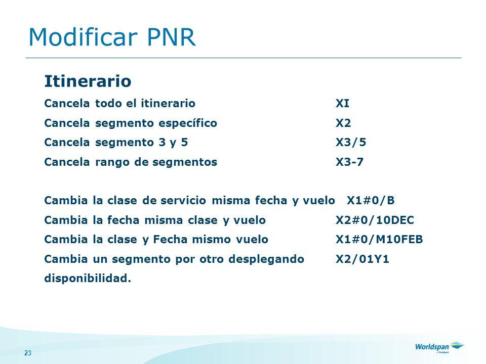 Modificar PNR Itinerario Cancela todo el itinerario XI