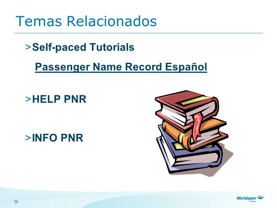 Temas Relacionados Self-paced Tutorials Passenger Name Record Español