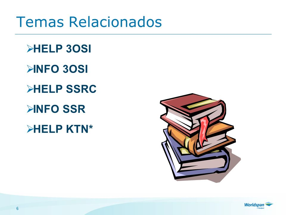 Temas Relacionados HELP 3OSI INFO 3OSI HELP SSRC INFO SSR HELP KTN*