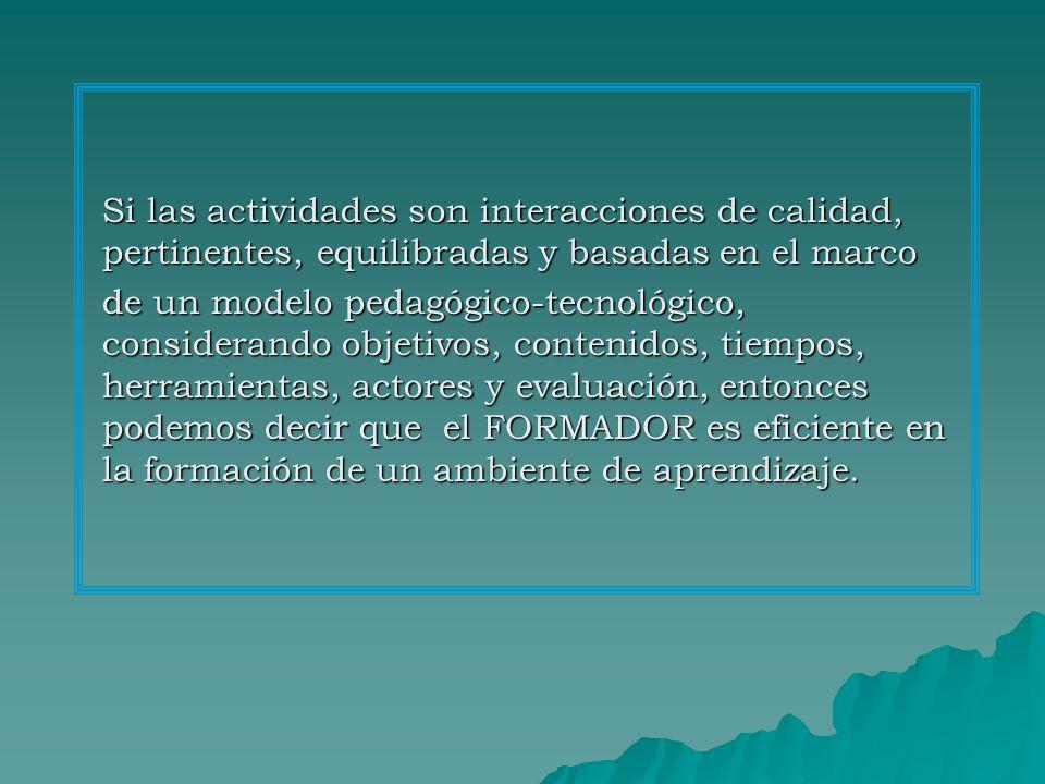 Si las actividades son interacciones de calidad, pertinentes, equilibradas y basadas en el marco