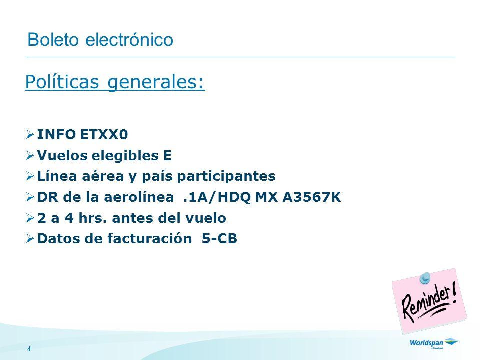 Boleto electrónico Políticas generales: INFO ETXX0 Vuelos elegibles E