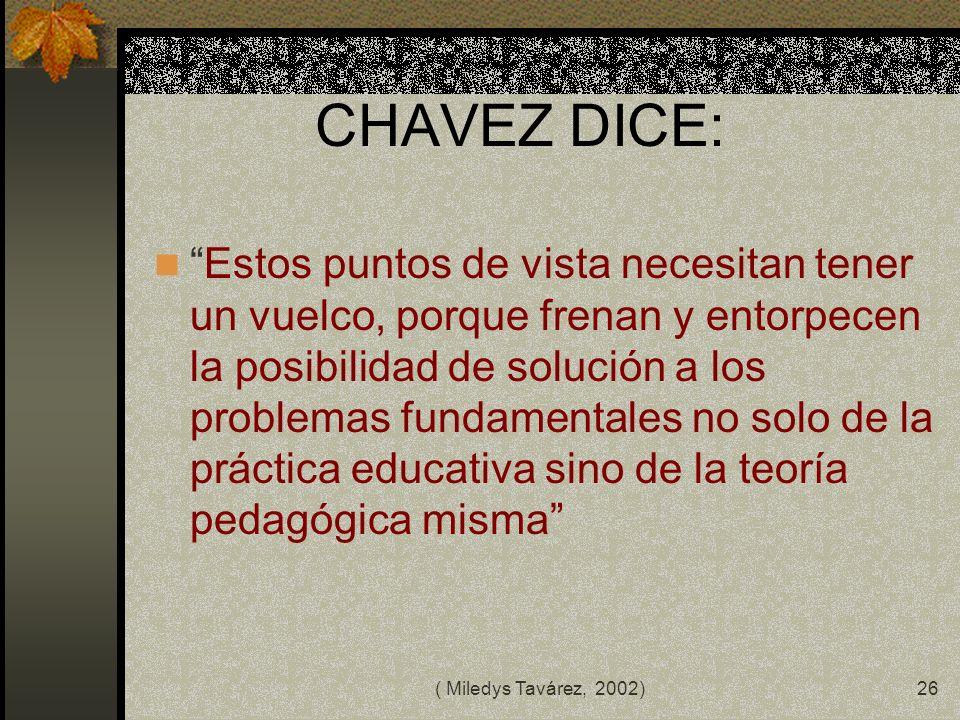 CHAVEZ DICE: