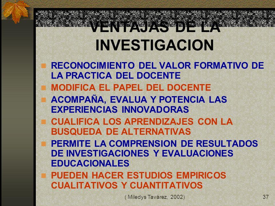 VENTAJAS DE LA INVESTIGACION