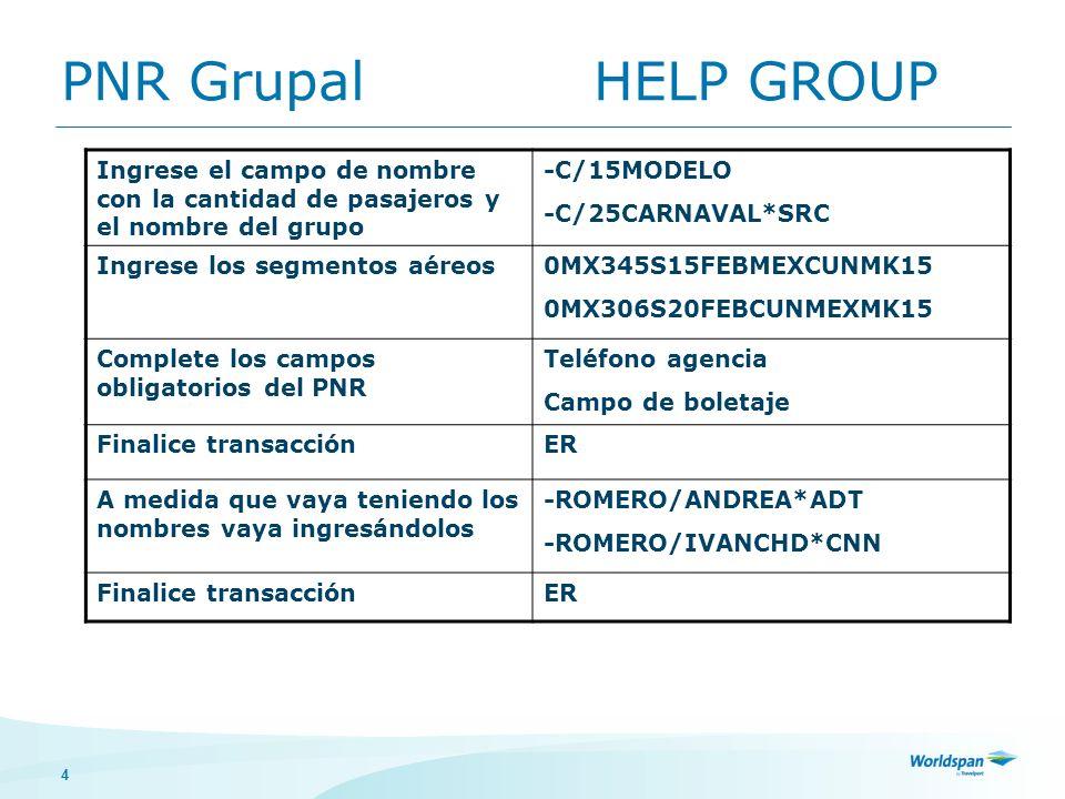 PNR Grupal HELP GROUP Ingrese el campo de nombre con la cantidad de pasajeros y el nombre del grupo.