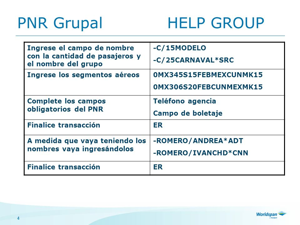 PNR Grupal HELP GROUPIngrese el campo de nombre con la cantidad de pasajeros y el nombre del grupo.