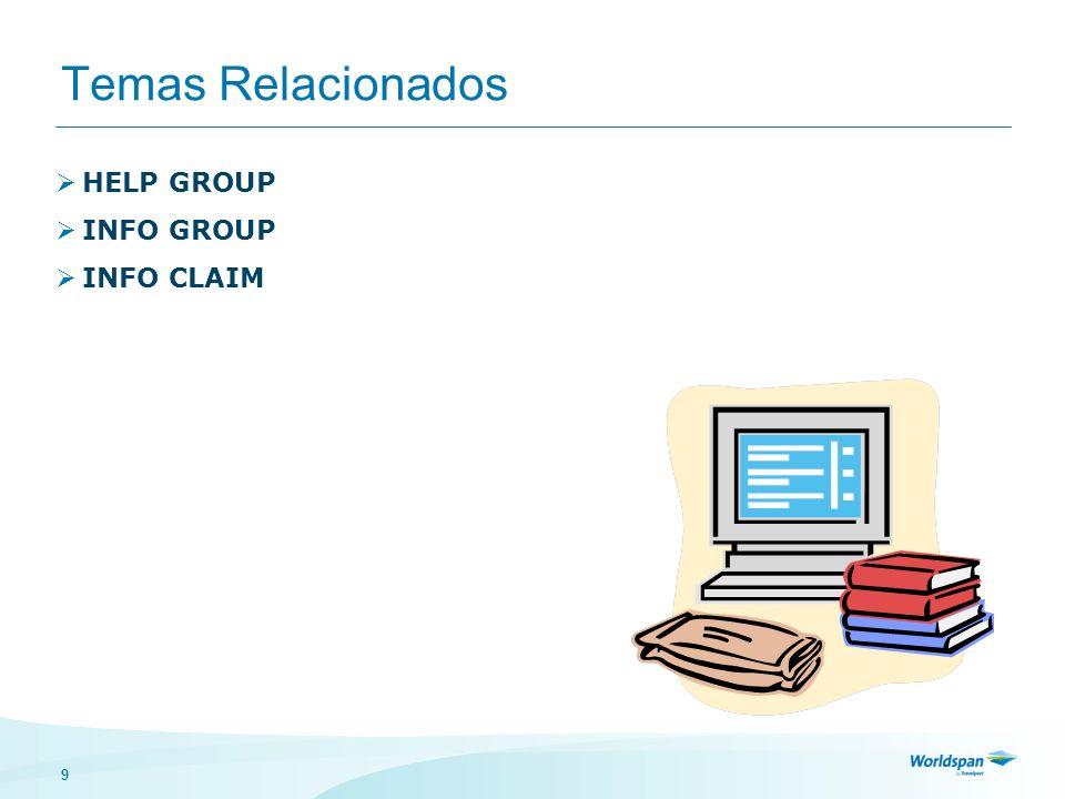 Temas Relacionados HELP GROUP INFO GROUP INFO CLAIM
