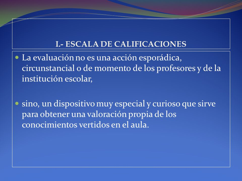I.- ESCALA DE CALIFICACIONES