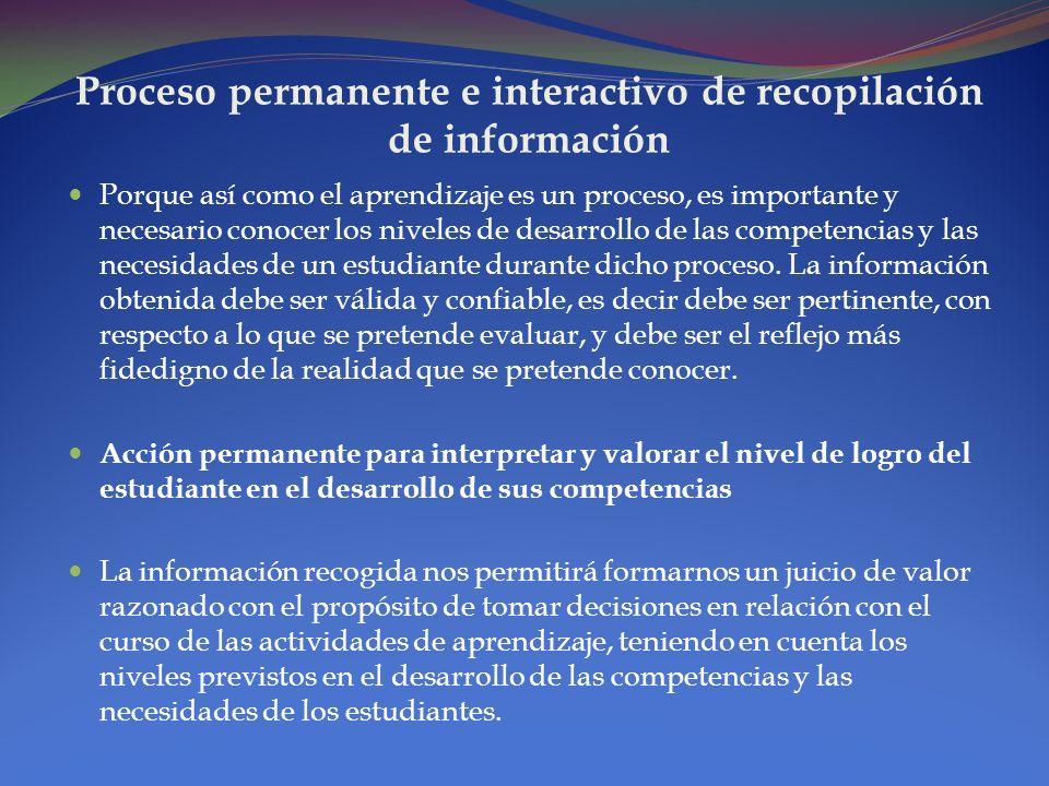 Proceso permanente e interactivo de recopilación de información