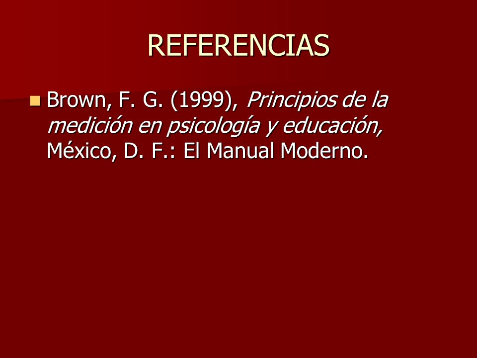 REFERENCIAS Brown, F. G.
