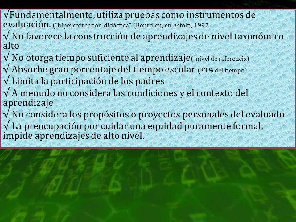 √Fundamentalmente, utiliza pruebas como instrumentos de evaluación
