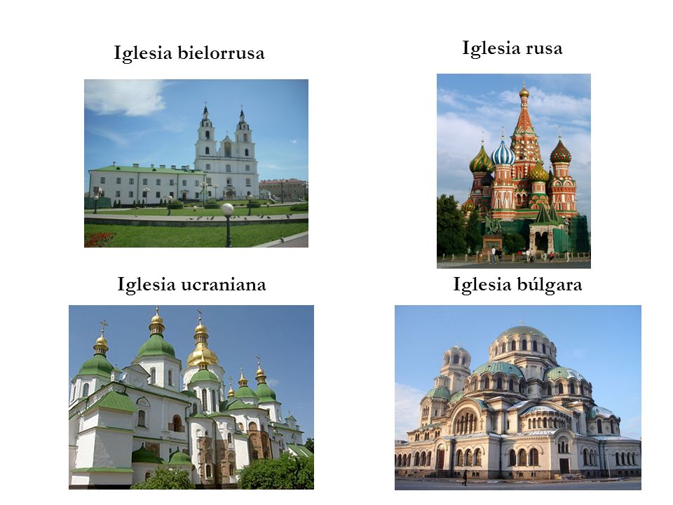 Iglesia rusa Iglesia bielorrusa Iglesia ucraniana Iglesia búlgara