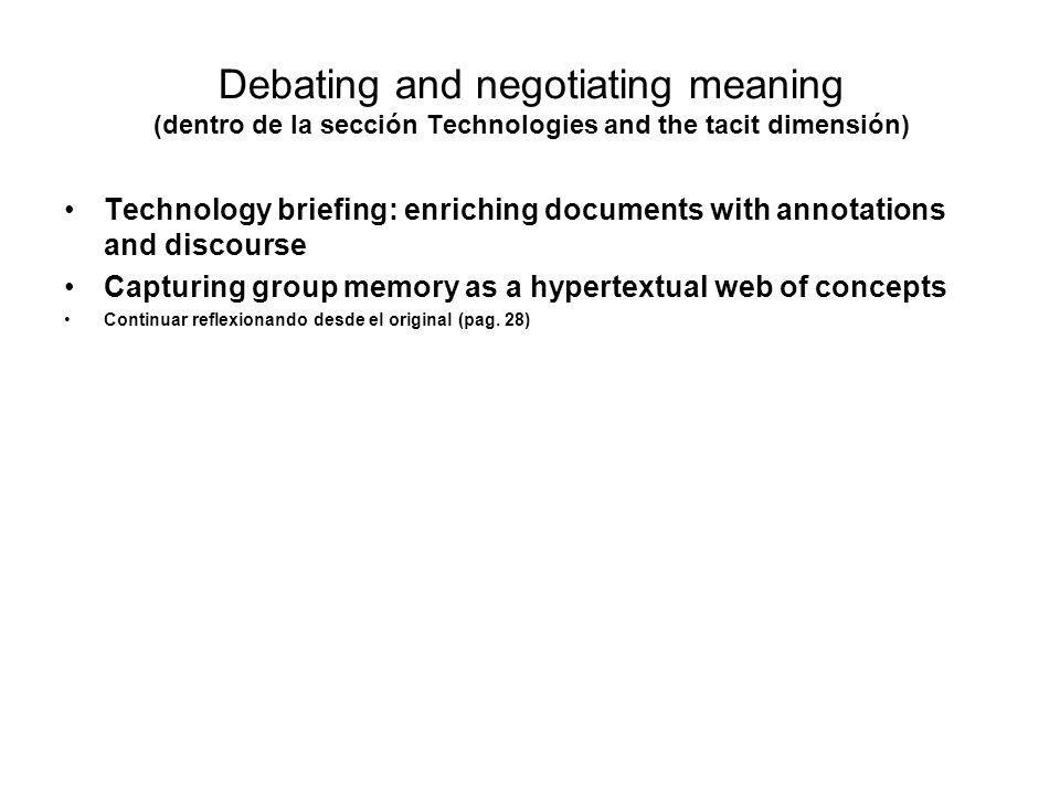 Debating and negotiating meaning (dentro de la sección Technologies and the tacit dimensión)
