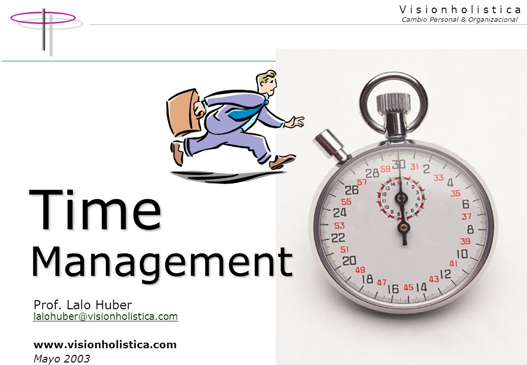 Time Management Prof. Lalo Huber