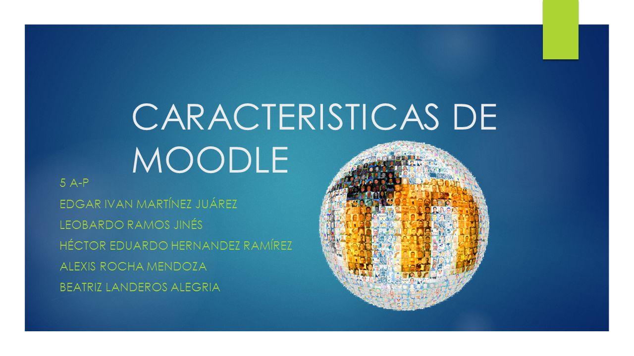 CARACTERISTICAS DE MOODLE