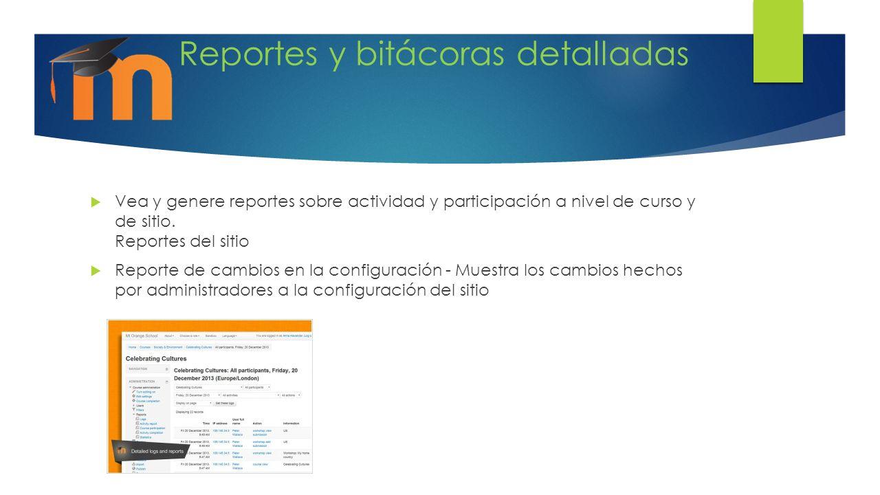 Reportes y bitácoras detalladas