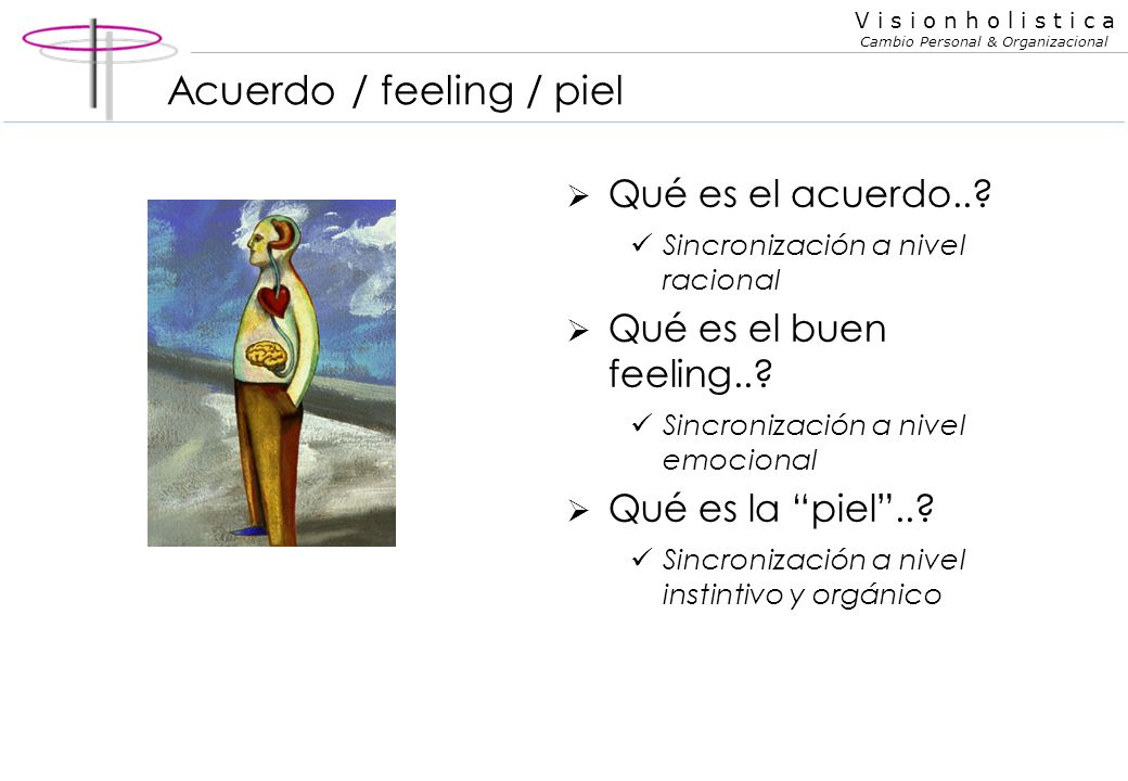 Acuerdo / feeling / piel