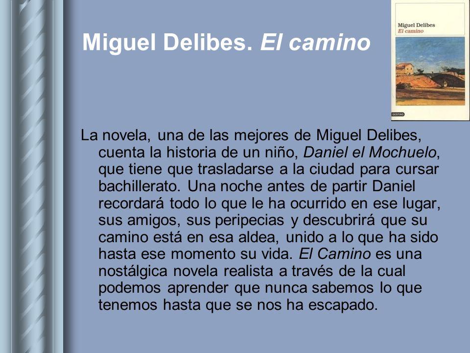 Miguel Delibes. El camino