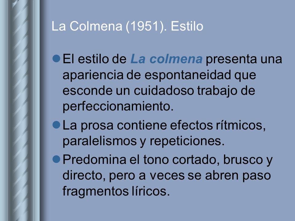 La Colmena (1951). Estilo El estilo de La colmena presenta una apariencia de espontaneidad que esconde un cuidadoso trabajo de perfeccionamiento.