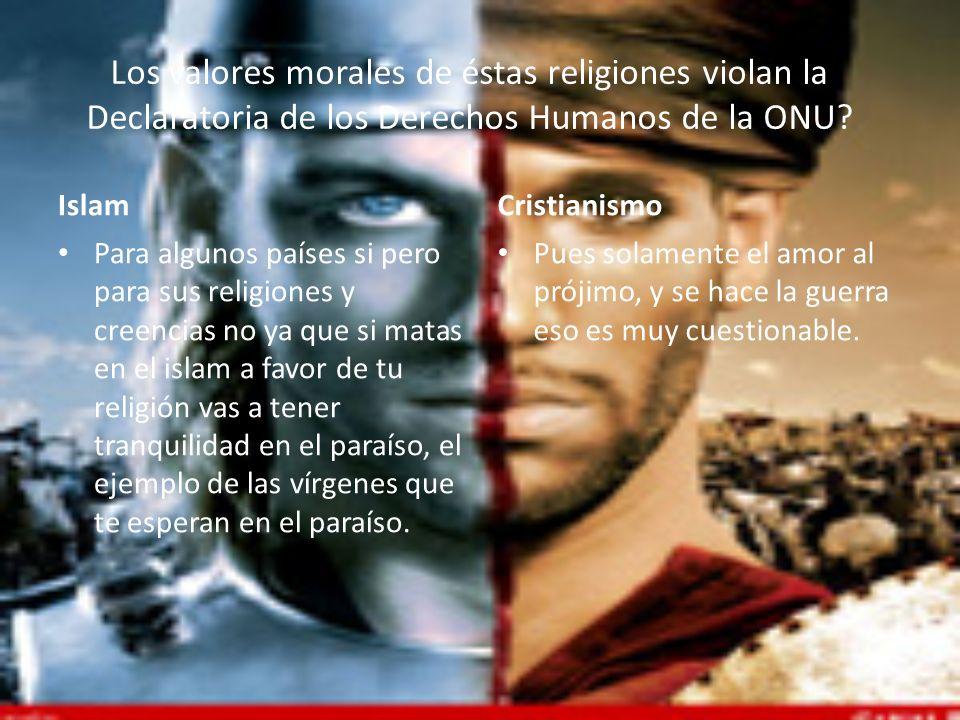 Los valores morales de éstas religiones violan la Declaratoria de los Derechos Humanos de la ONU