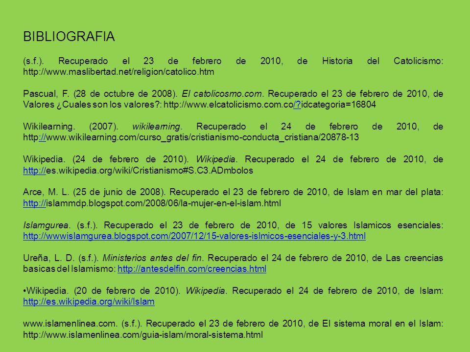 BIBLIOGRAFIA(s.f.). Recuperado el 23 de febrero de 2010, de Historia del Catolicismo: http://www.maslibertad.net/religion/catolico.htm.