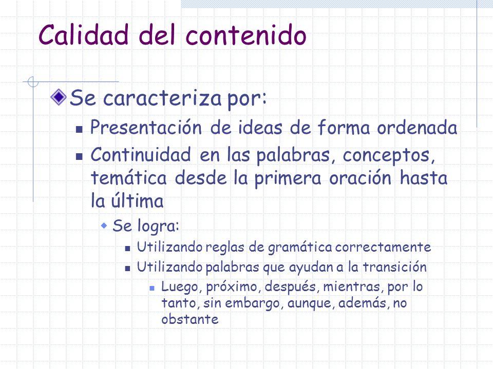 Calidad del contenido Se caracteriza por: