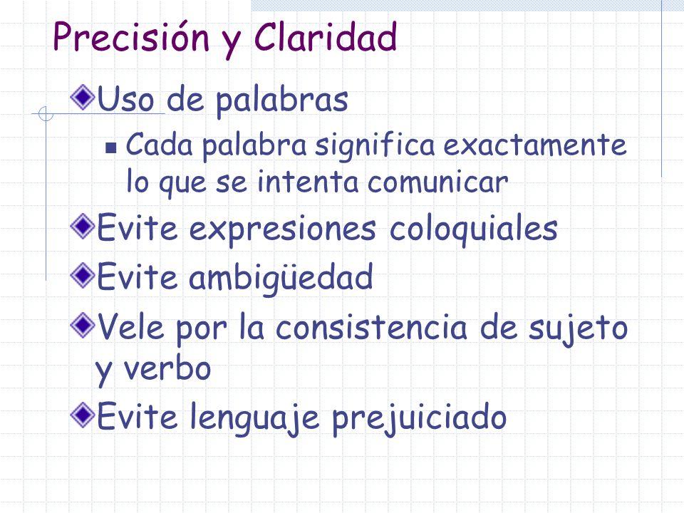 Precisión y Claridad Uso de palabras Evite expresiones coloquiales