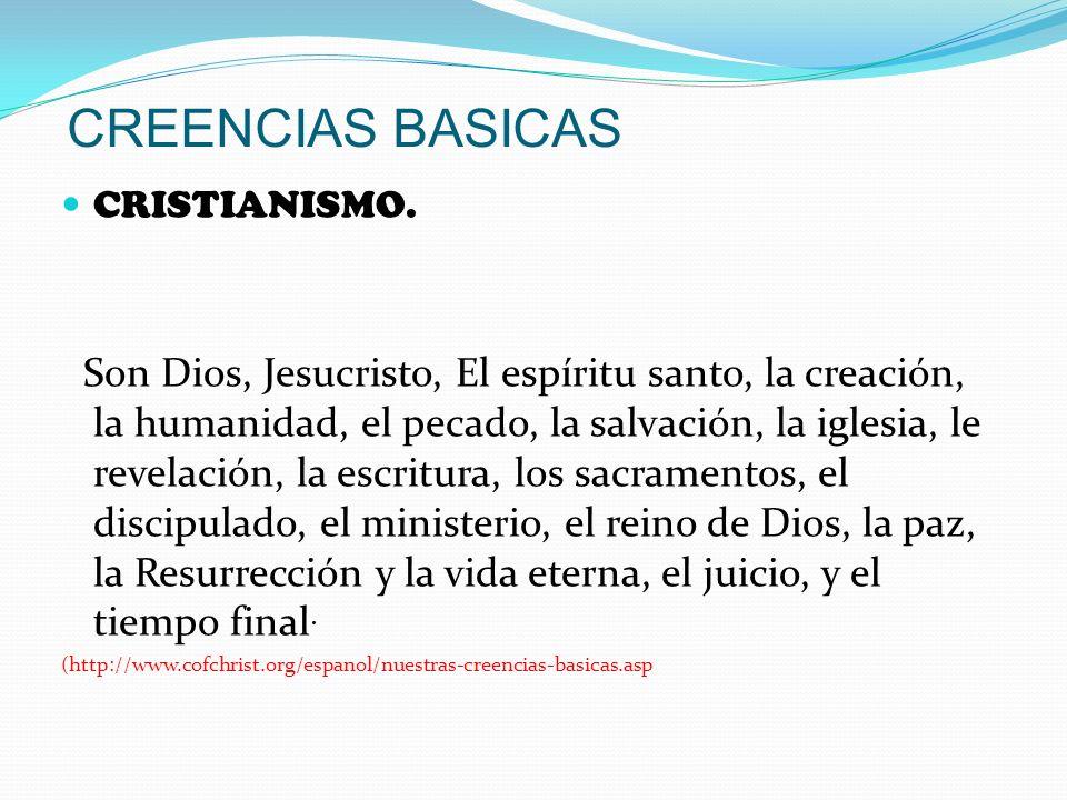 CREENCIAS BASICAS CRISTIANISMO.