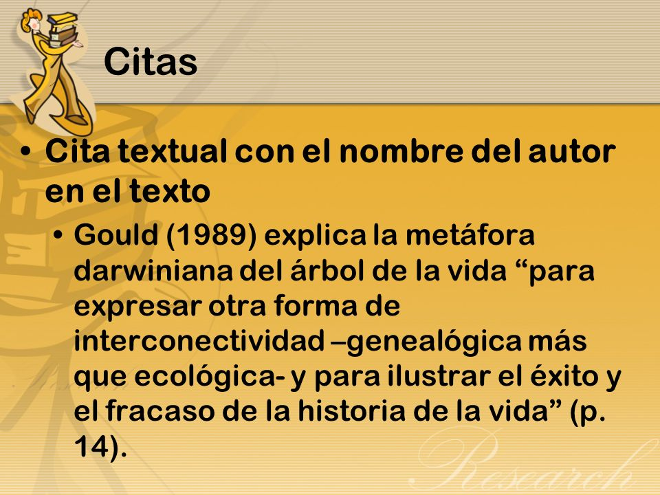 Citas Cita textual con el nombre del autor en el texto