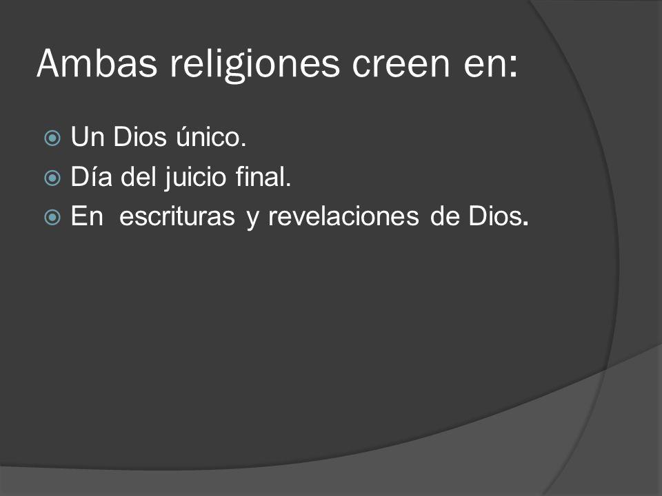 Ambas religiones creen en: