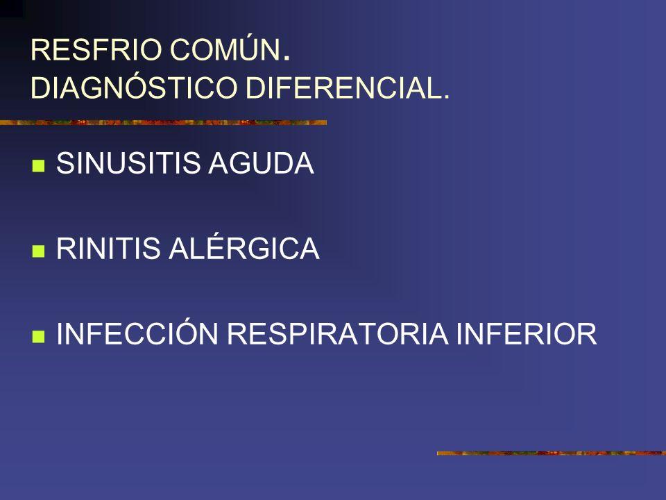 RESFRIO COMÚN. DIAGNÓSTICO DIFERENCIAL.