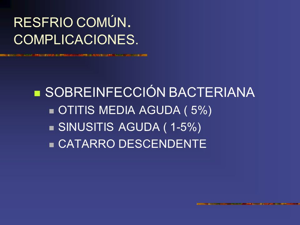 RESFRIO COMÚN. COMPLICACIONES.