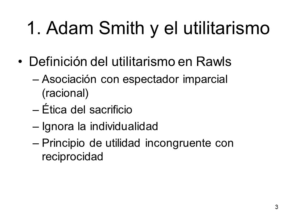 1. Adam Smith y el utilitarismo
