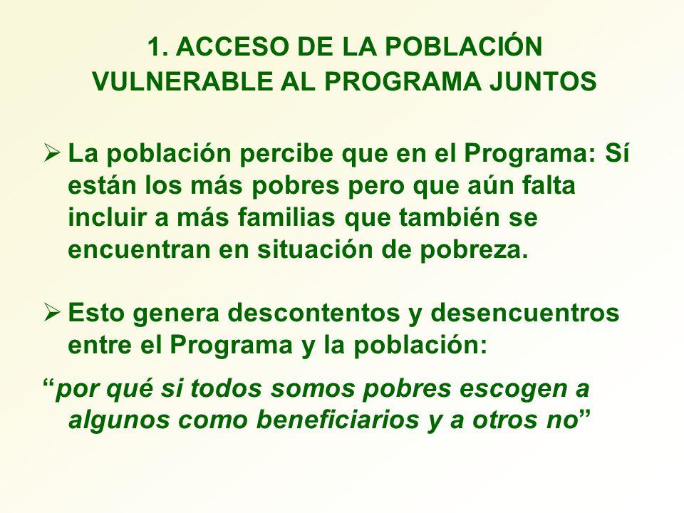 1. ACCESO DE LA POBLACIÓN VULNERABLE AL PROGRAMA JUNTOS