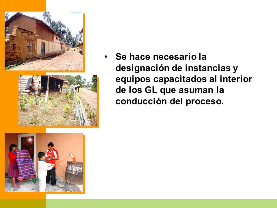 Se hace necesario la designación de instancias y equipos capacitados al interior de los GL que asuman la conducción del proceso.