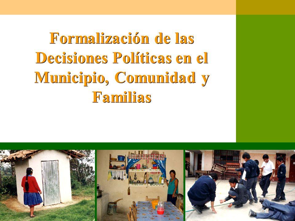 Formalización de las Decisiones Políticas en el Municipio, Comunidad y Familias