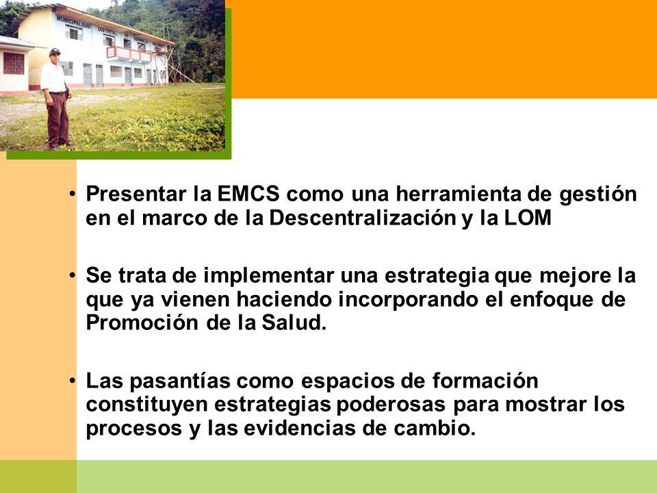 Presentar la EMCS como una herramienta de gestión en el marco de la Descentralización y la LOM