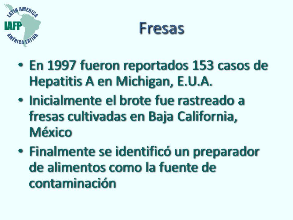 Fresas En 1997 fueron reportados 153 casos de Hepatitis A en Michigan, E.U.A.