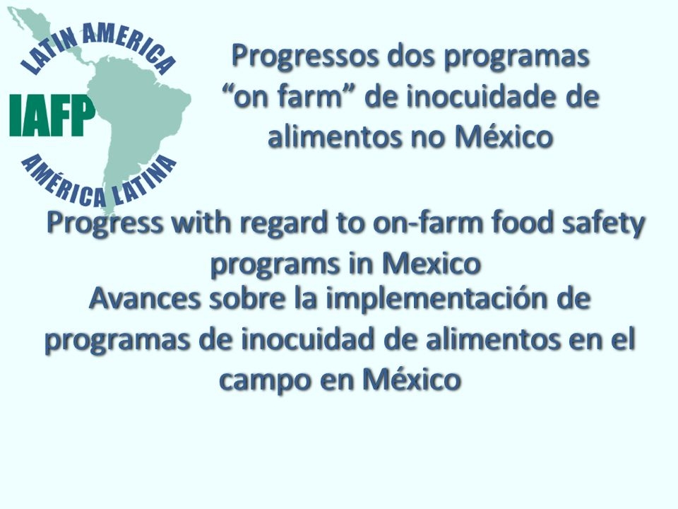 Progress with regard to on-farm food safety programs in Mexico