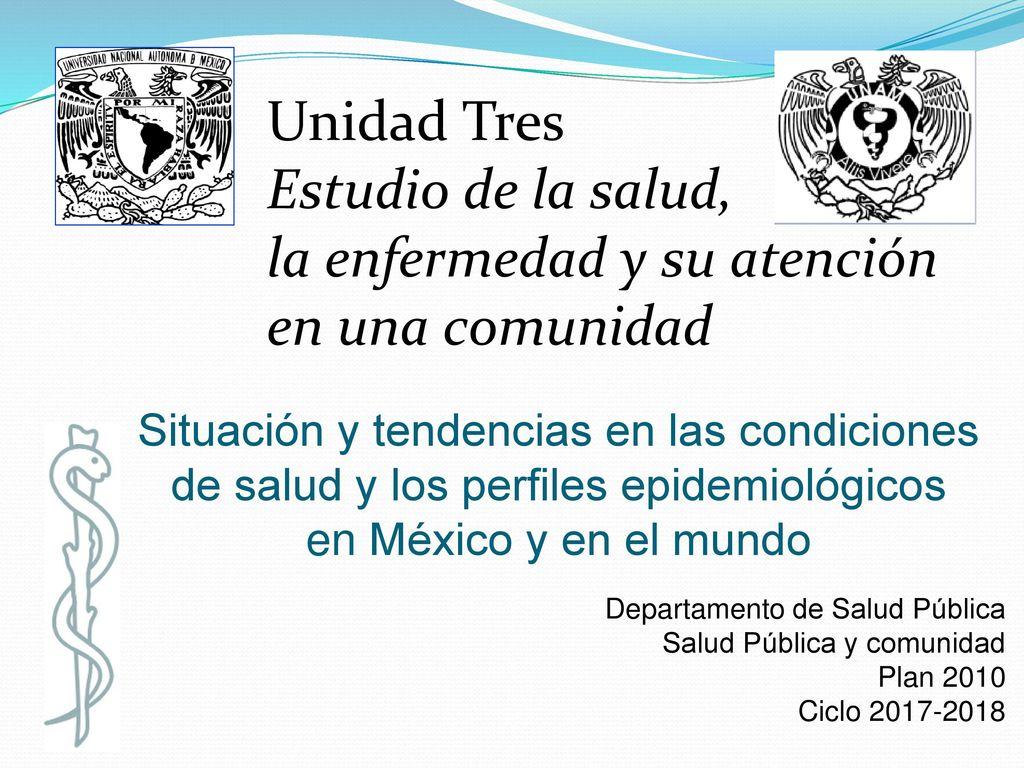 Unidad tres estudio de la salud la enfermedad y su - Tres estudio ...