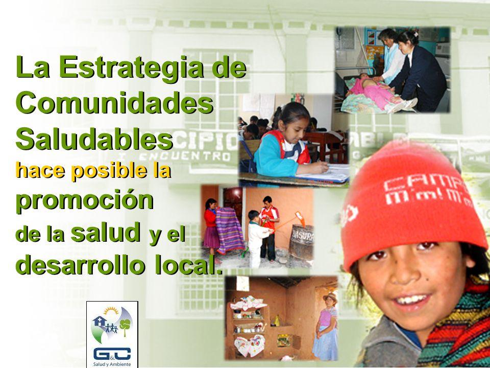 La Estrategia de Comunidades Saludables hace posible la promoción de la salud y el desarrollo local.