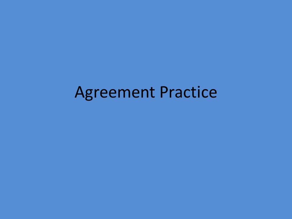 Agreement Practice
