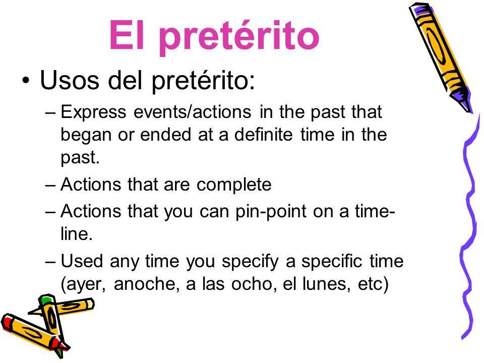 El pretérito Usos del pretérito: