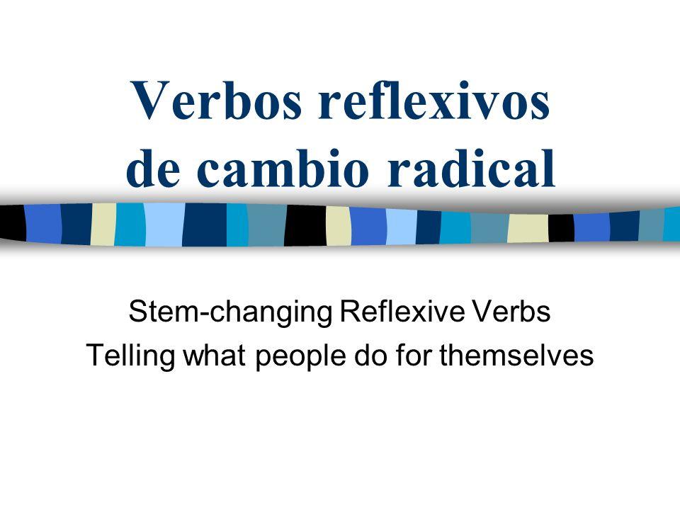 Verbos reflexivos de cambio radical