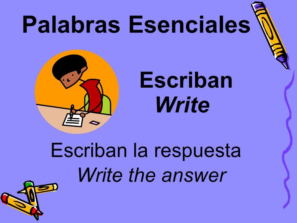 Palabras Esenciales Escriban Write Escriban la respuesta