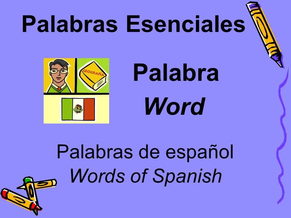 Palabras Esenciales Palabra Word Palabras de español Words of Spanish