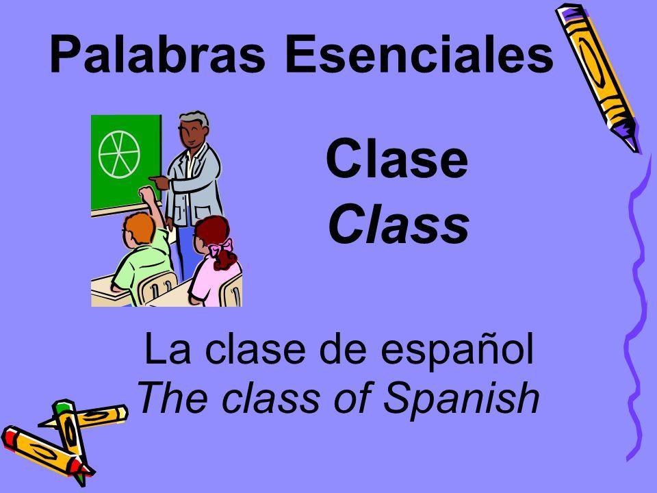 Clase Class Palabras Esenciales La clase de español