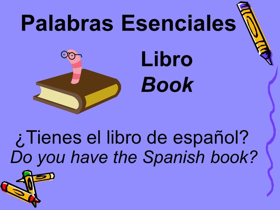 Palabras Esenciales Libro Book ¿Tienes el libro de español