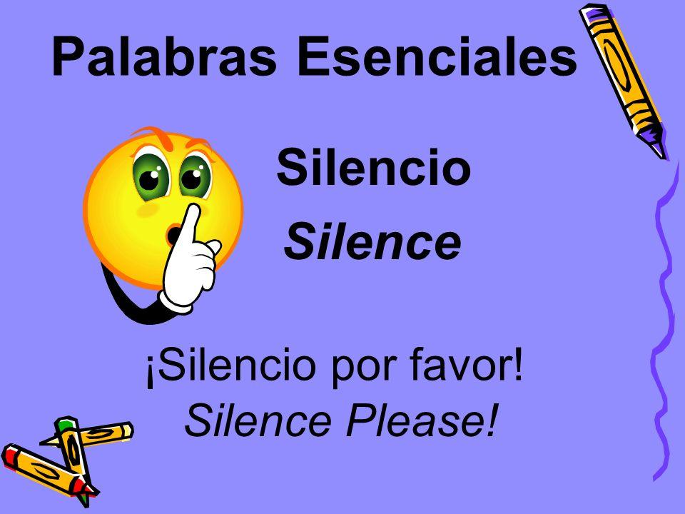 Palabras Esenciales Silencio Silence ¡Silencio por favor!
